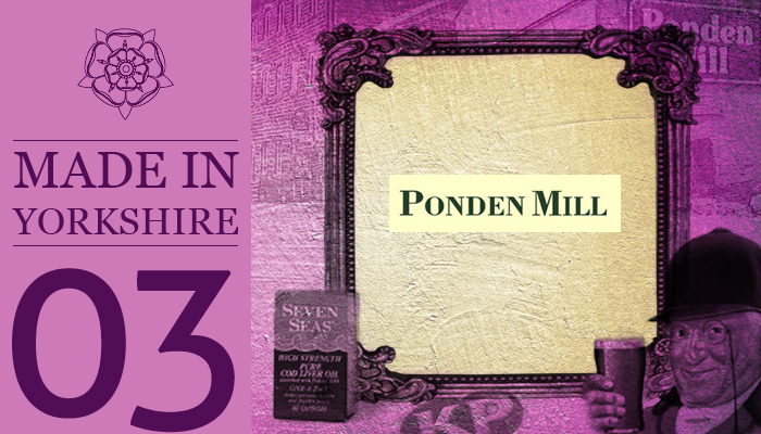 made-in-yorkshire-vol-3-ponden-mill