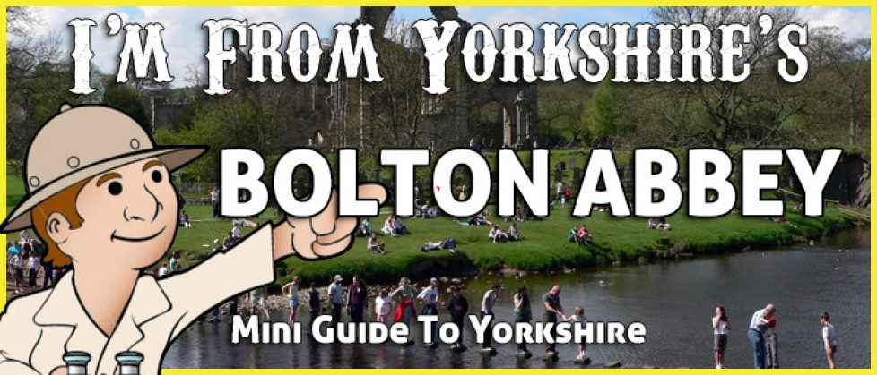 Bolton Abbey - Guide To Yorkshire