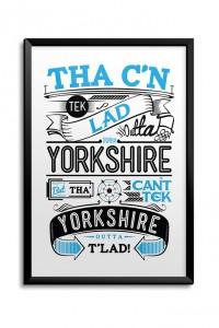Tha C'n tek lad outta Yorkshire