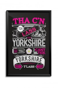 Tha C'n tek lass outta Yorkshire