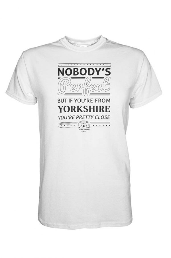 Nobody's Perfect (But If You're From Yorkshire…) Unisex T-Shirt