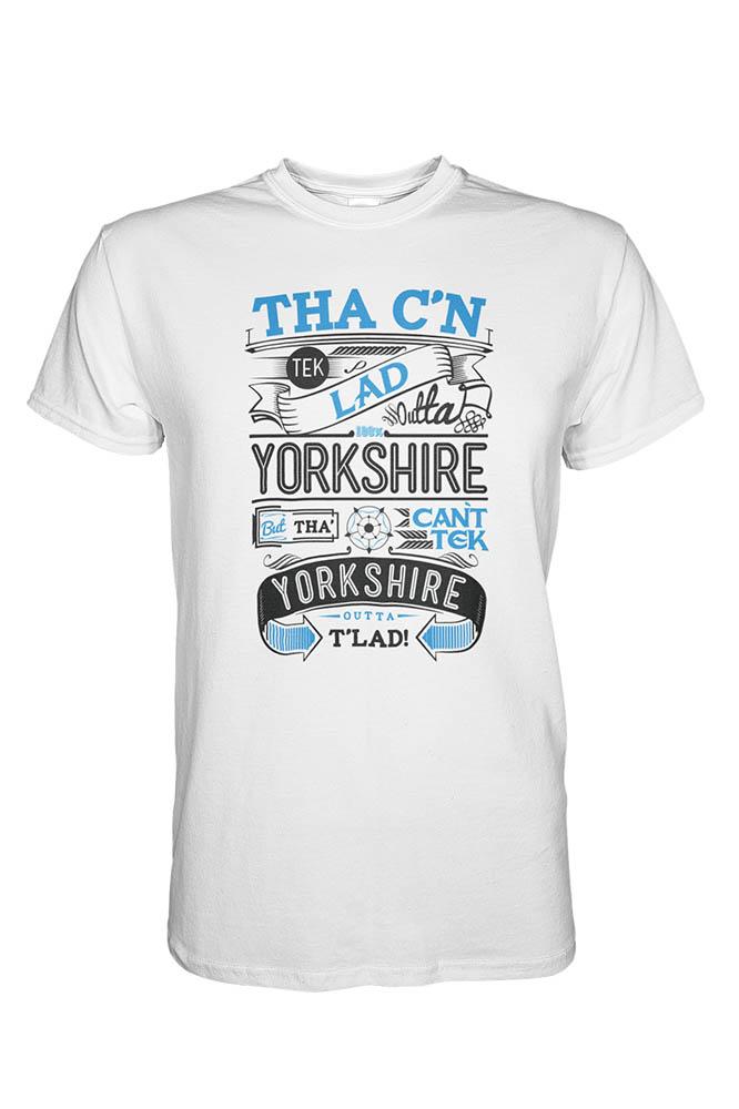 3ec7b0001595 Tha C'n Tek Lad Outta Yorkshire...' T-shirt - I'm From Yorkshire
