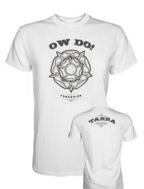 Ow Do / Tarra double sided Yorkshire design on a white t-shirt