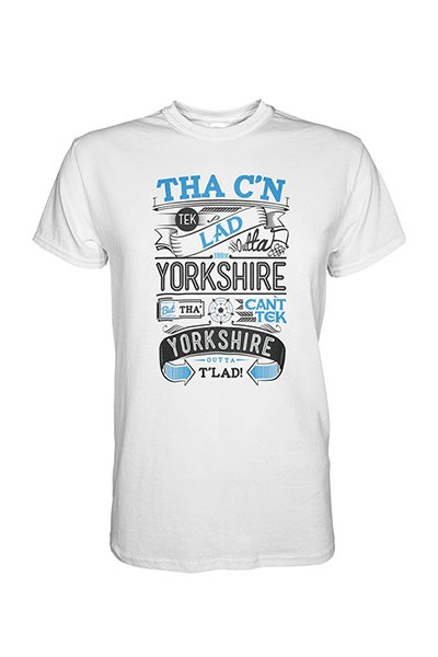 tha c'n tek lad outta yorkshire but tha can't tek yorkshire outta t'lad design on a white t-shirt